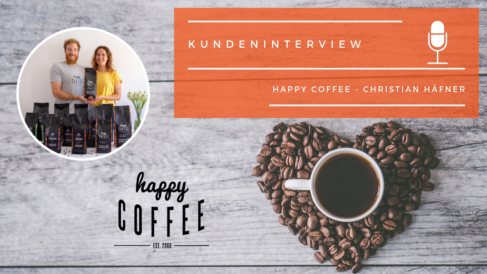 Kundeninterview mit Happy Coffee